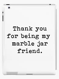 best friends friendship thank you for being my marble jar friend