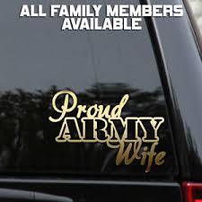 Proud Army Decal Sticker Wife Mom Dad Car Truck Window Bumper Wall Laptop Ebay
