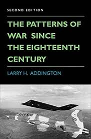 Amazon.com: The Patterns of War Since the Eighteenth Century eBook:  Addington, Larry H.: Kindle Store