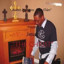 Hawkins, Aaron - Aaron Hawkins the Elder Presents Jesus the Christ -  Amazon.com Music