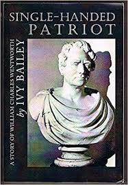 SINGLE-HANDED PATRIOT - A Story of William Charles Wentworth: Ivy Bailey:  9781740180306: Amazon.com: Books