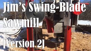 jim s homemade swing blade sawmill