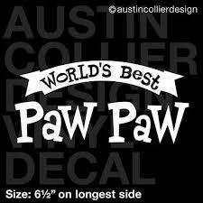 6 5 World S Best Paw Paw Vinyl Decal Car Window Laptop Sticker Pa Pa Dad Gift Ebay