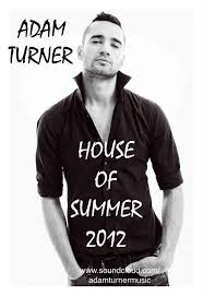 """Music/Picks – """"Shimmering Sunshine Sounds"""" – Adam Turner """"House Of Summer  2012"""" Podcast – Monday 6th August – Special Feature/Podcast Of The Week 