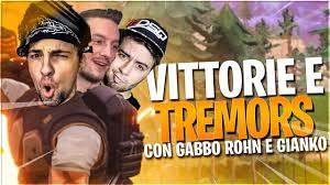 VITTORIE, FUNNY MOMENTS E TREMORS SU FORTNITE! con Gabbo Rohn e Gianko -  YouTube