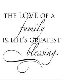 god has blessed us in this area for sure family quotes love my