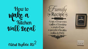 How To Make A Kitchen Wall Decal Cricut Explore Air 2 Youtube