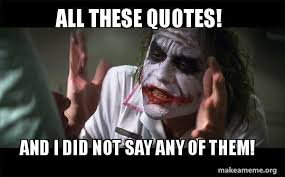 all these quotes and i did not say any of them the silent