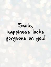 smile happiness looks gorgeous on you picture quotes