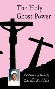 The Holy Ghost Power : Estella Sanders : 9781608802371