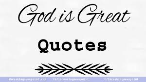 some best god is great quotes inspirational sayings on god