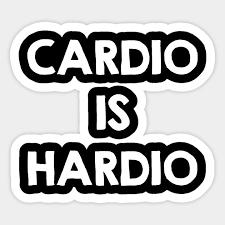 cardio is hardio funny workout es