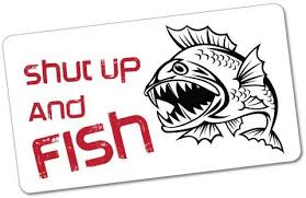 Amazon Com Shut Up And Fish Sticker Decal Boat Fishing Tackle 4x4 Automotive