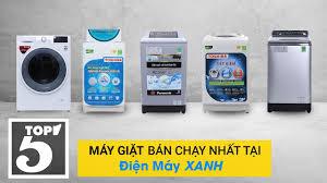 Top 5 máy giặt bán chạy nhất Điện máy Xanh năm 2018 - YouTube