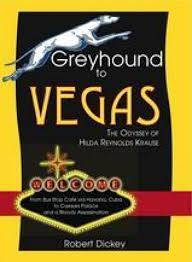 Book Review: Greyhound to Vegas: the Odyssey of Hilda Reynolds Krause by  Robert Dickey | Word | bgamplifier.com