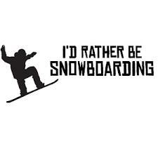 I D Rather Be Snowboarding Vinyl Sticker Car Decal