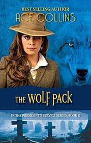 The Wolf Pack (In the President's Service, book 17) by Ace Collins
