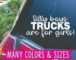 Silly Boys Trucks Are For Girls Diesel Lifted Mudding Truck Vinyl Decal Sticker Ebay