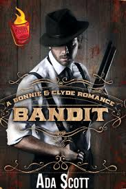 Bandit: A Bonnie and Clyde Romance by Ada Scott