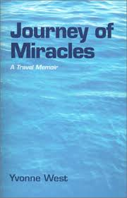 Journey of Miracles: West, Yvonne: 9780738808772: Amazon.com: Books