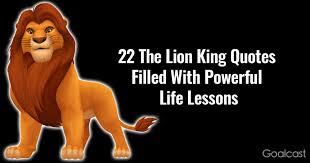 the lion king quotes filled powerful life lessons