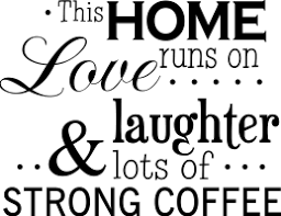 this home runs on love and cups of strong coffee com
