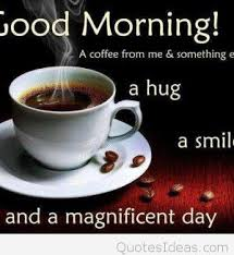 good morning coffee quote and a magnificent day