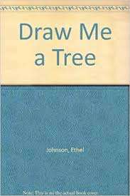 Draw Me a Tree by Ethel Johnson (1986-05-02): Amazon.com: Books