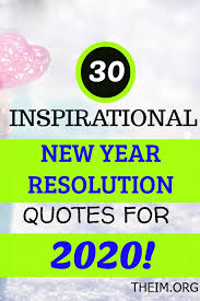 inspirational new year resolution quotes for