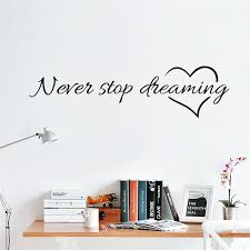 Never Stop Dreaming Quotes Wall Decals Kids Baby Bedroom Living Room Decorative Stickers Decals Home Decor Diy Wall Art L54 Dream Quotes Wall Artquote Wall Decal Aliexpress
