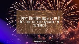 happy birthday from me to i it s time to party because i m