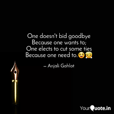 one doesn t bid goodbye b quotes writings by unbreakable
