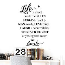 Life Is Short Break The Rules Forgive Love Vinyl Decal Wall Sticker Words Letter