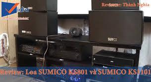 Đánh giá 2 Dòng Loa Karaoke Hàn Quốc Bán Chạy Nhất Sumico KS801 Và Sumico  KS1101