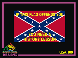If This Flag Offends You You Need A History Lesson Confederate Flag Printed Vinyl Decal