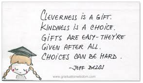 quotes for graduation kindness vs cleverness