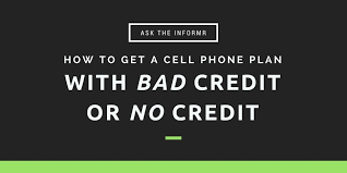 cell phone plan with bad credit