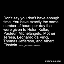 don t say you don t have enough time you have exactly the same