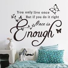 Once Is Enough Creative Quotes Butterfly Wall Sticker Inspirational Wall Decals Home Decoration Wallpaper Inspiration Home Decor Olivia Decor Decor For Your Home And Office