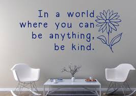 In A World Where You Can Be Anything Be Kind Wall Decal Etsy Wall Decals Flower Wall Decals Flower Wall Decor