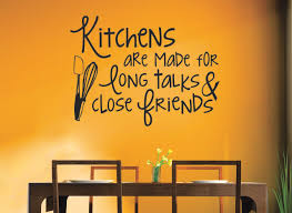 Kitchen Quotes Wall Art Decals Kitchens Are Made For Long Talks And Close Friends