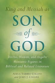 King and Messiah as Son of God - John J Collins, Adela Yarbro Collins :  Eerdmans