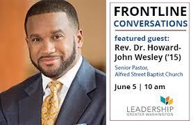 Frontline Conversations: Rev. Dr. Howard-John Wesley ('15) | Leadership  Greater Washington