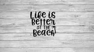 Life Is Better At The Beach Decal Sticker Beach Lover Car Decal Beach Sticker For Yeti Decal For Cup Cell Phone Laptop Wine Glass Decal Wine Glass Decals Life Is Good