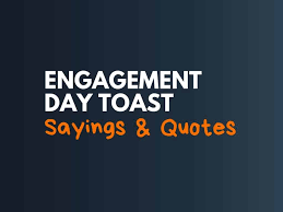 best engagement day toast sayings com