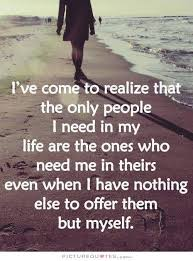 i ve come to realize quote friends life life quote moving on