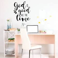 God Is Good All The Time Quote Christian Wall Decal Vinyl Decor Customvinyldecor Com