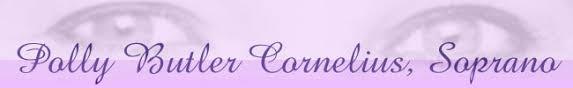 Dr. Polly Butler Cornelius, Soprano - The Official Web Site - Home