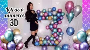 Letras 3d Decoradas Con Globos Decoracion Para Fiestas Youtube