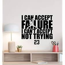 Amazon Com Michael Jordan Quote Wall Decal I Can Accept Failure Basketball Poster Motivational Sign Gym Vinyl Sticker Gifts Fitness Decor Wall Made In Usa Fast Delivery Home Kitchen